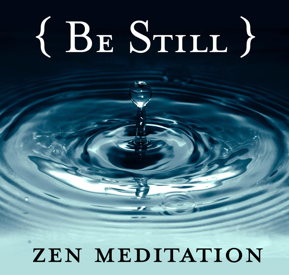 Be Still - Zen Meditation